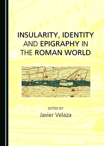 0440850_insularity-identity-and-epigraphy-in-the-roman-world_300